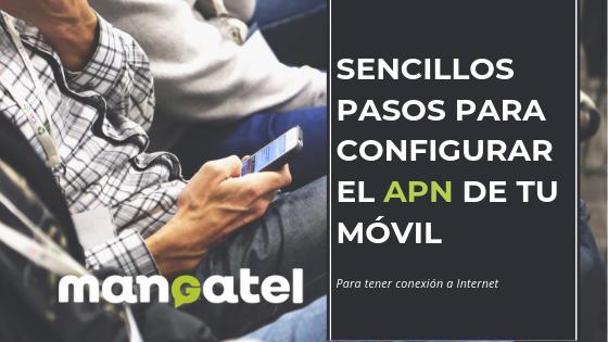 Configura la conexión a internet de tu móvil Mangatel La Manga Cabo de Palos Playa Honda